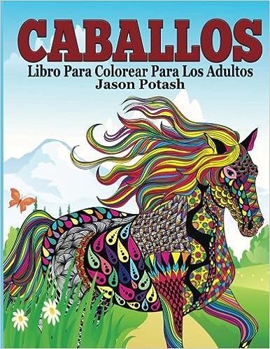 Caballos Libro Para Colorear Para Los Adultos El Estrés Adulto