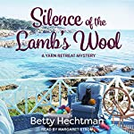 Silence of the Lamb's Wool: Yarn Retreat Mystery Series, Book 2 | Betty Hechtman