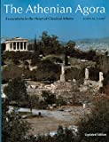 The Athenian Agora: Excavations in the Heart of Classical Athens (New Aspects of Antiquity)