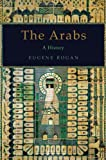 The Arabs: A History, Eugene Rogan, 0465071007