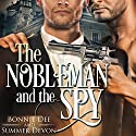 The Nobleman and the Spy Audiobook by Bonnie Dee, Summer Devon Narrated by Todd Scott