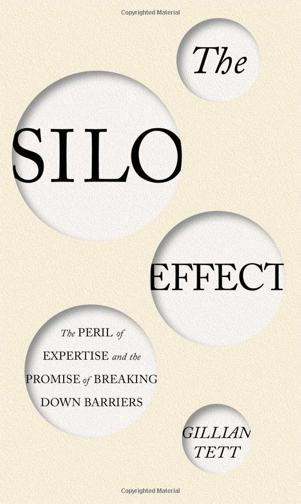 The Silo Effect: The Peril of Expertise and the Promise of Breaking Down Barriers pdf epub