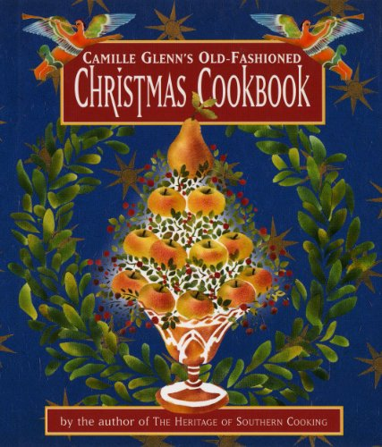 Camille Glenn's Old-Fashioned Christmas Cookbook ()