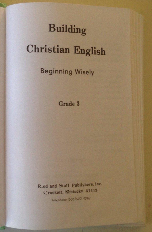 Workbooks rod and staff workbooks : Beginning Wisely : English 3: by Rod and Staff (Editor ...