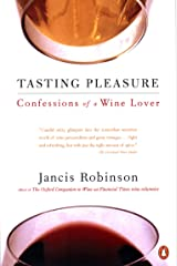 Tasting Pleasure: Confessions of a Wine Lover (English Edition) eBook Kindle