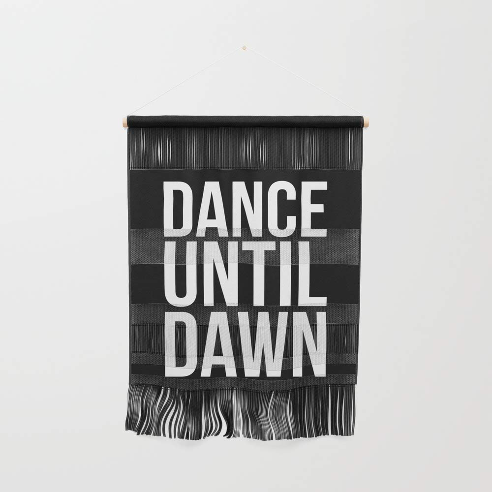 Society6 Wall Hanging, Size Small 11 1/4'' x 15 1/2'', Dance Until Dawn Music Quote by envyart