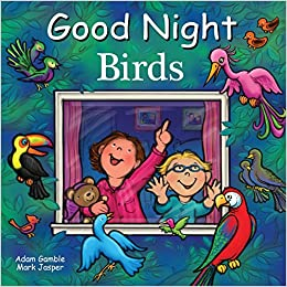 Good Night Birds Good Night Our World Adam Gamble Mark Jasper