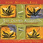 Los Cuatros Acuerdos [The Four Agreements] | don Miguel Ruiz