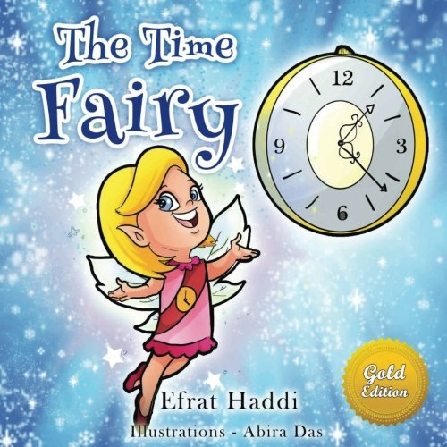Read Online THE TIME FAIRY GOLD EDITION (FREE Bonus Picture Book Inside) (Gold Edition Picture books for kids) (Volume 1) PDF