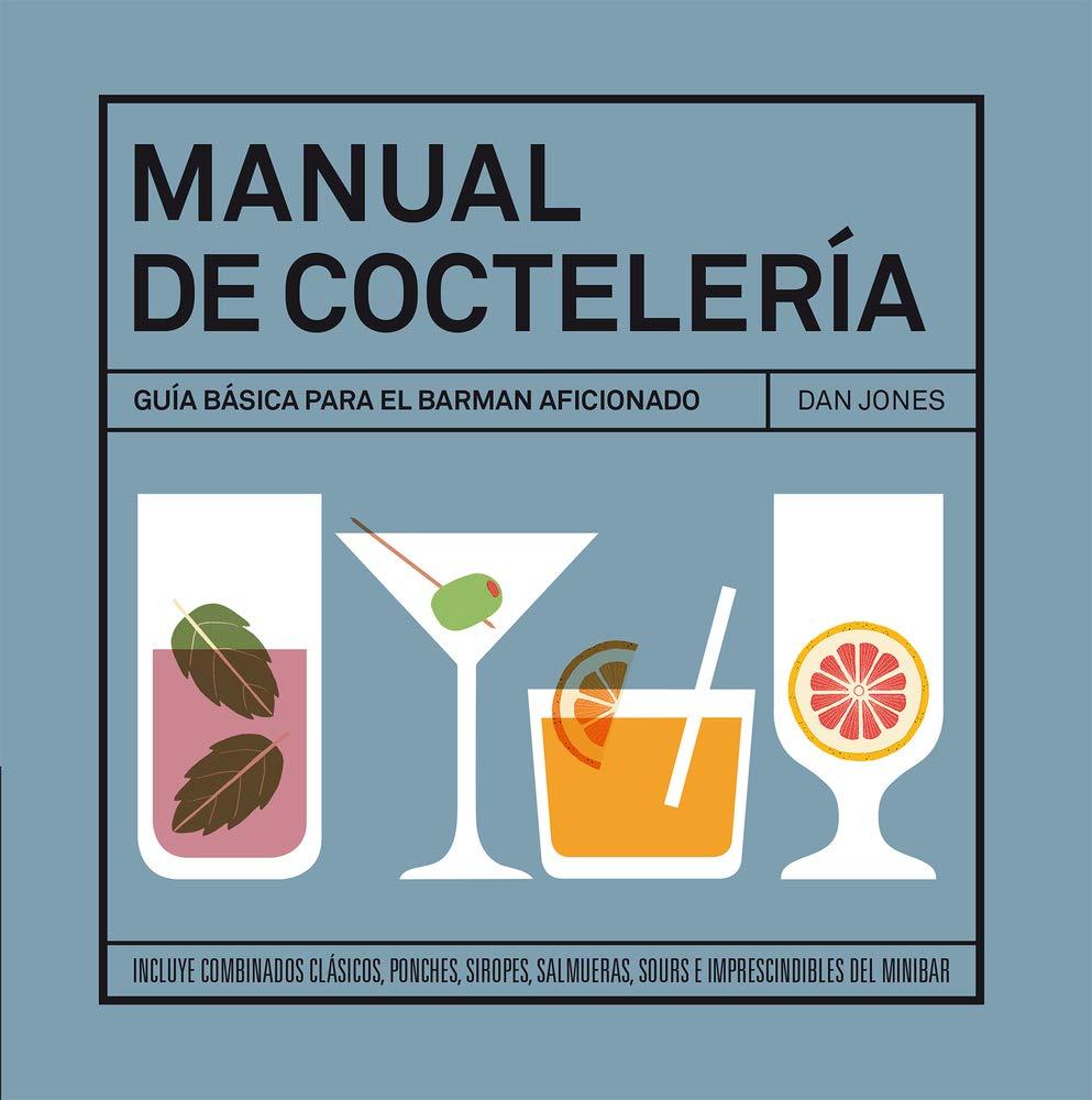 Manual de coctelería: Amazon.es: Jones, Dan, Fors, Gemma: Libros
