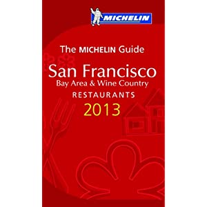 Michelin Guide San Francisco 2013: Restaurants & Hotels (Michelin Red Guide San Francisco)