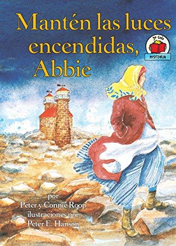 Mantén las luces encendidas, Abbie (Keep the Lights Burning, Abbie) (Yo solo: Historia (On My Own History)) (Spanish Edition)