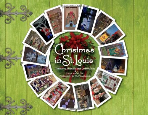 Christmas in St. Louis: Traditions, Displays, and Celebrations (St Mo Louis Christmas Store)