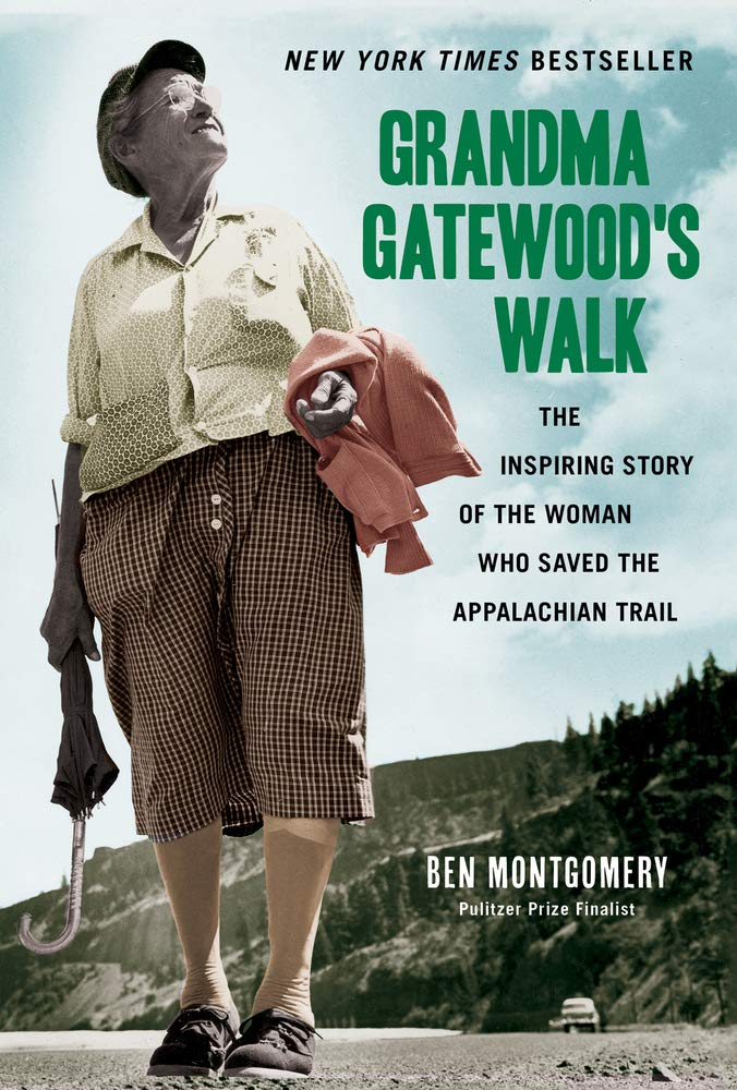 Grandma Gatewood's Walk: The Inspiring Story of the Woman