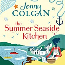 The Summer Seaside Kitchen Audiobook by Jenny Colgan Narrated by Sarah Barron