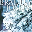 Christmas Around the World by Bradley Joseph Bradley Joseph