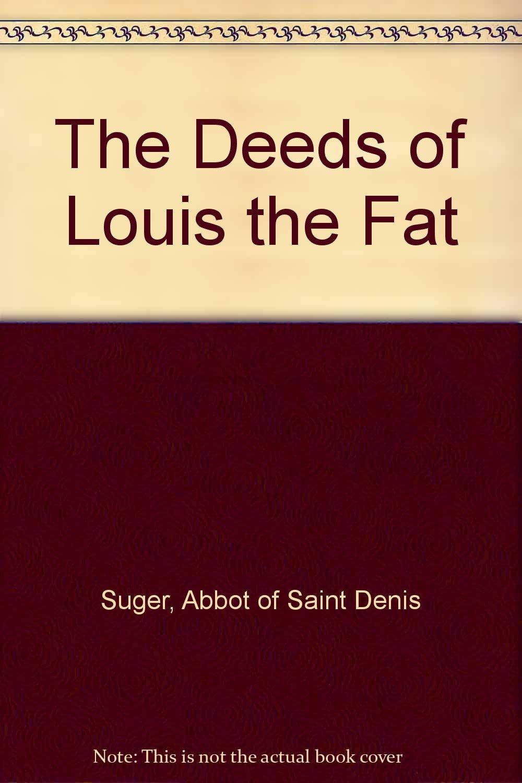 The Deeds of Louis the Fat: Amazon.es: Abbot of Saint Denis ...