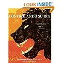 Controlando Su Ira: Un Manual para Individuos, Parejas, y Grupos (Spanish Edition)