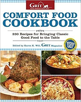 Comfort food cookbook 230 recipes for bringing classic good food comfort food cookbook 230 recipes for bringing classic good food and fond memories to the table grit magazine amazon editors of grit magazine forumfinder Choice Image