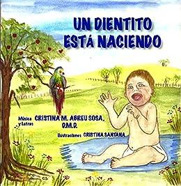 Un dientito está naciendo (Spanish Edition) by [Abreu Sosa, Cristina M.