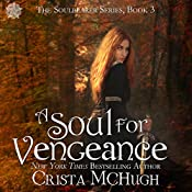 A Soul for Vengeance : The Soulbearer Trilogy | Crista McHugh