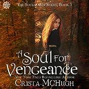 A Soul for Vengeance: The Soulbearer Trilogy | Crista McHugh