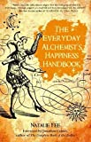 img - for The Everyday Alchemist's Happiness Handbook book / textbook / text book
