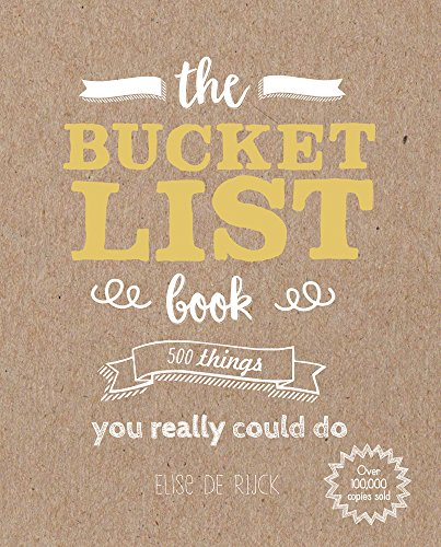 The Bucket List Book: 500 Things You Really Could Do