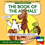The Book of the Animals, Episode 2: When the Animals Don't Want to Eat | J.N. Paquet