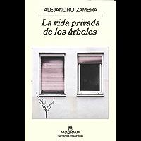 La vida privada de los árboles (Narrativas hispánicas nº 416) (Spanish Edition)
