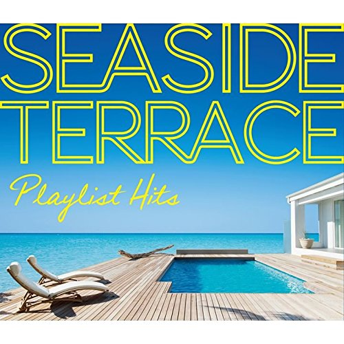 Playlist Hits: Seaside Terrace ()
