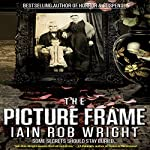 The Picture Frame: A Horror Novel | Iain Rob Wright