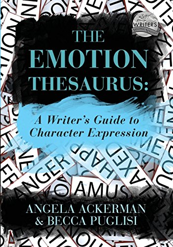 The Emotion Thesaurus: A Writer