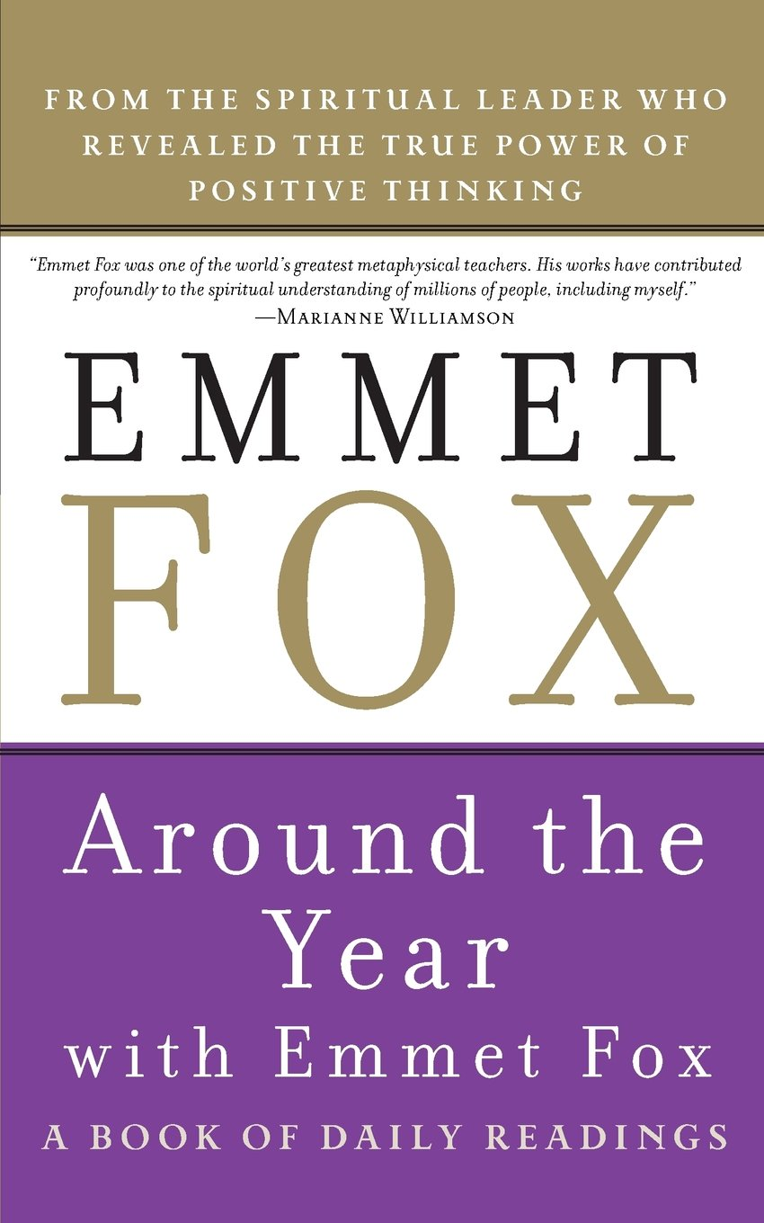 Around The Year With Emmet Fox A Book Of Daily Readings Fox Emmet 9780062504081 Amazon Com Books