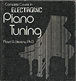 img - for Complete Course in Electronic Piano Tuning (Professional/technical series) book / textbook / text book
