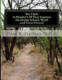 The Club - A Dentist's 20 Year Journey Involving School, Work and Even Prison!, Dean Prestino, 1481116010