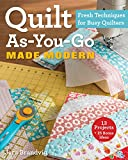 quilts patterns - Quilt As-You-Go Made Modern: Fresh Techniques for Busy Quilters