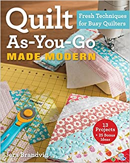 Quilt As-You-Go Made Modern: Fresh Techniques for Busy Quilters ... : quilt books amazon - Adamdwight.com