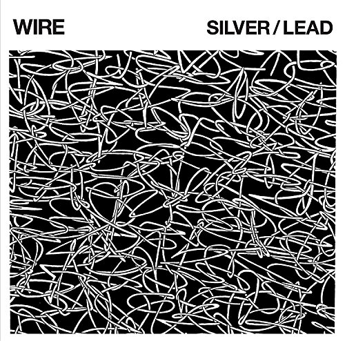 Wire - Silver / Lead - Zortam Music