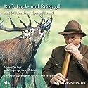 Ruf-, Lock-, Reizjagd: Erfolgreiche Jagd und einzigartige Naturerlebnisse Hörbuch von Konrad Esterl Gesprochen von: Konrad Esterl
