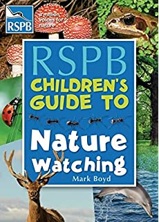 The RSPB Childrens Guide To Nature Watching