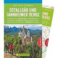 Bruckmann Wanderführer: Zeit zum Wandern Ostallgäu und Tannheimer Berge. 40 Wanderungen, Bergtouren und Ausflugsziele im Ostallgäu und den Tannheimer Bergen. Mit Wanderkarte zum Herausnehmen