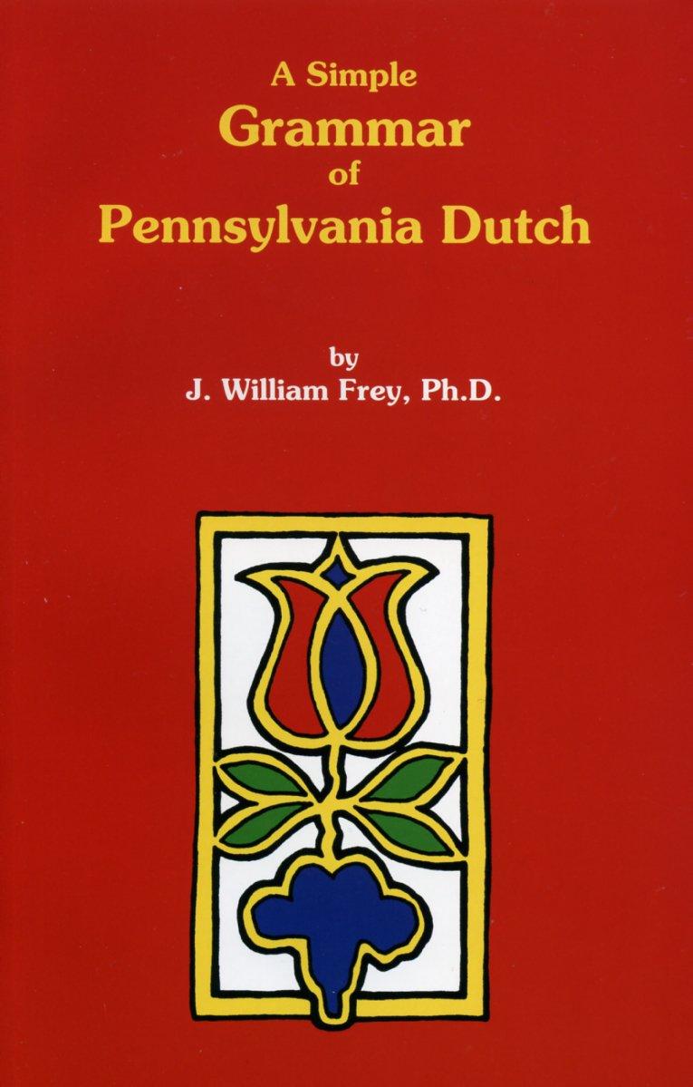 A Simple Grammar of Pennsylvania Dutch pdf epub