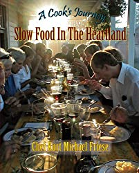A Cook's Journey: Slow Food in the Heartland