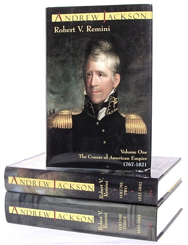ANDREW JACKSON (Andrew Jackson Volume One The Course of American Empire 1767-1821; Andrew Jackson Volume Two The Course of American Freedom 1822-1832; Andrew Jackson Volume Three The Course of American Democracy 1833-1845), JACKSON(Subject); Remini, Robert V.