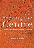 Seeking the Centre: The Australian Desert in Literature, Art and Film