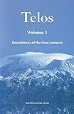 Revelations of the New Lemuria: TELOS, Vol. 1 (English Edition)