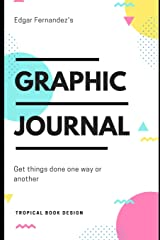 Graphic Journal: Get Things Done One Way or Another Paperback
