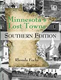 Minnesota s Lost Towns Southern Edition