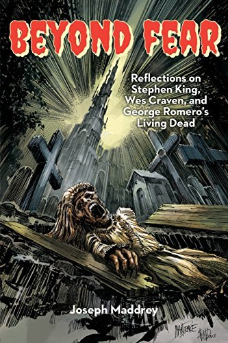 Beyond Fear Reflections on Stephen King, Wes Craven, and George Romero S Living Dead by Joseph Maddrey (2014-07-10) ()